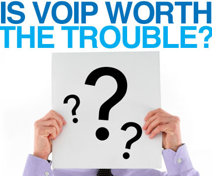 Is VOIP Worth the Trouble?